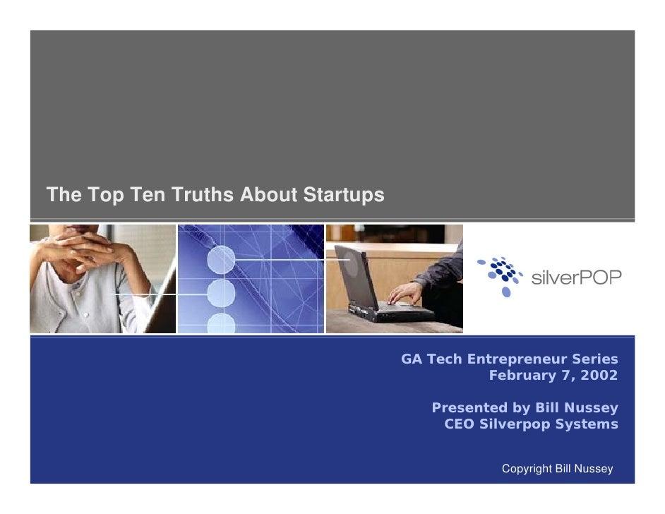 The Top Ten Truths About Startups                                         GA Tech Entrepreneur Series                     ...