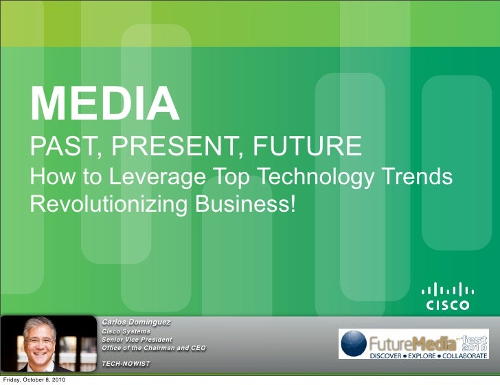 MEDIA          PAST, PRESENT, FUTURE          How to Leverage Top Technology Trends          Revolutionizing Business!    ...