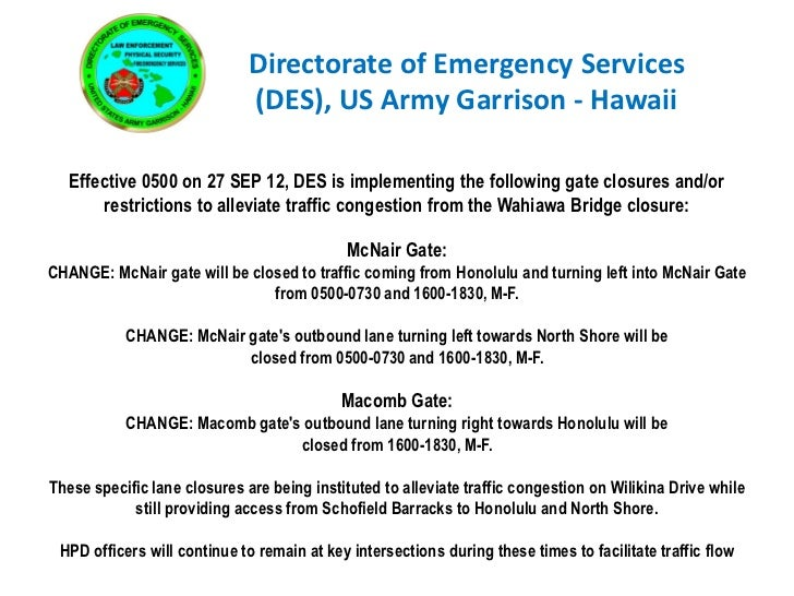 Directorate of Emergency Services                              (DES), US Army Garrison - Hawaii   Effective 0500 on 27 SEP...
