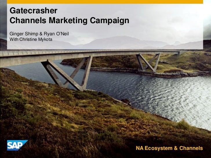 GatecrasherChannels Marketing CampaignGinger Shimp & Ryan O'NeilWith Christine Mykota                              NA Ecos...
