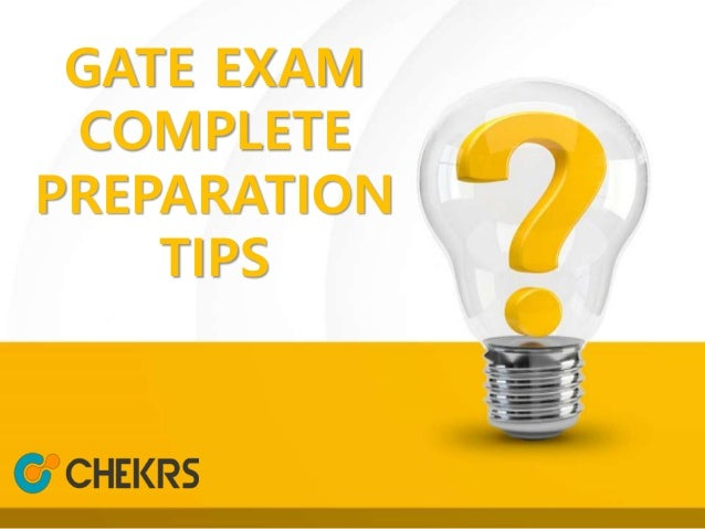 GATE EXAM COMPLETE PREPARATION TIPS