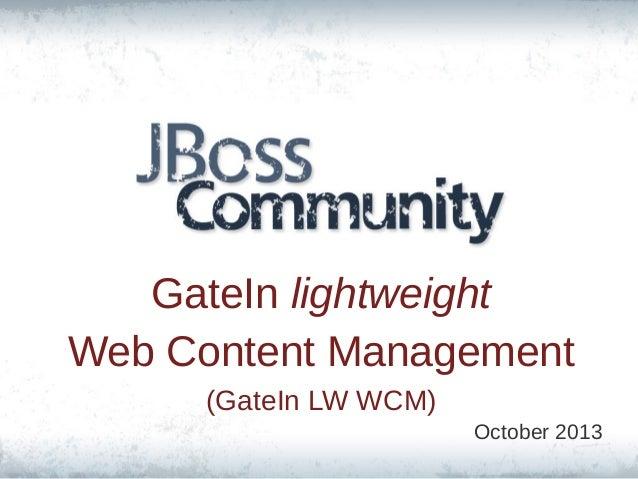 GateIn lightweight Web Content Management (GateIn LW WCM) October 2013