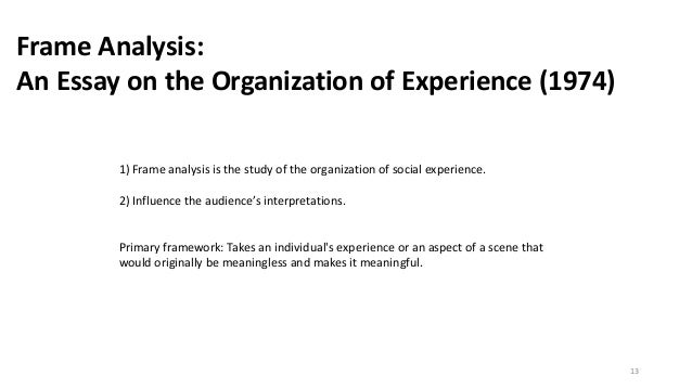 frame analysis an essay on the organization of experience 1974 Read ebook now   pdf frame analysis: an essay on the organization of experience ebook.