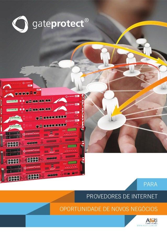PARA PROVEDORES DE INTERNET OPORTUNIDADE DE NOVOS NEGÓCIOS WWW.A10TI.COM.BR