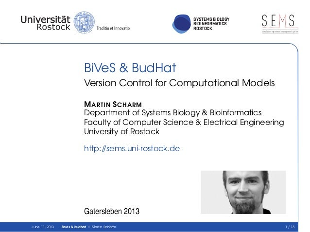 SYSTEMS BIOLOGYBIOINFORMATICSROSTOCKS E Ssimulation experiment management systemBiVeS & BudHatVersion Control for Computat...