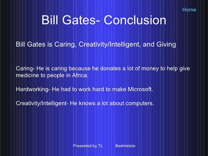 bill gates conclusion essay Argumentative essay topics  conclusion utilizing the above  if bill gates or mark zuckerberg had been aware of our services,.