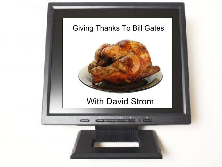 Giving Thanks To Bill Gates With David Strom