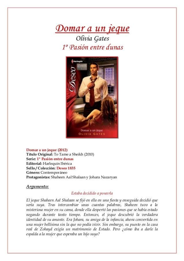 Domar a un jeque                              Olivia Gates                     1º Pasión entre dunasDomar a un jeque (2012...