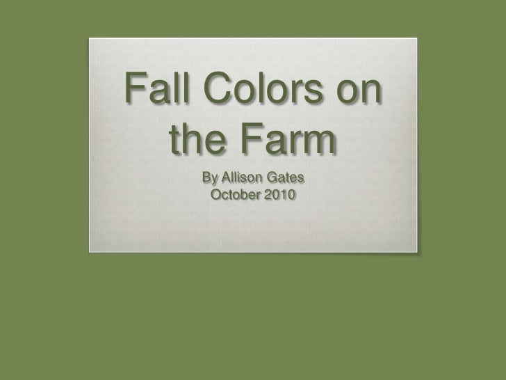 Fall Colors on the Farm<br />By Allison Gates<br />October 2010<br />
