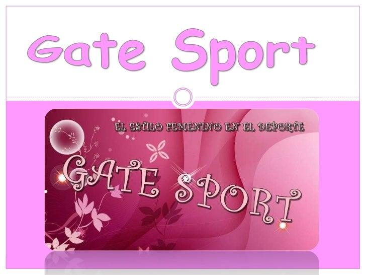 FUNCIONLa empresa Gate Sport se encarga de distribuir ycomercializar calzado deportivo de las marcas masreconocidas en el ...