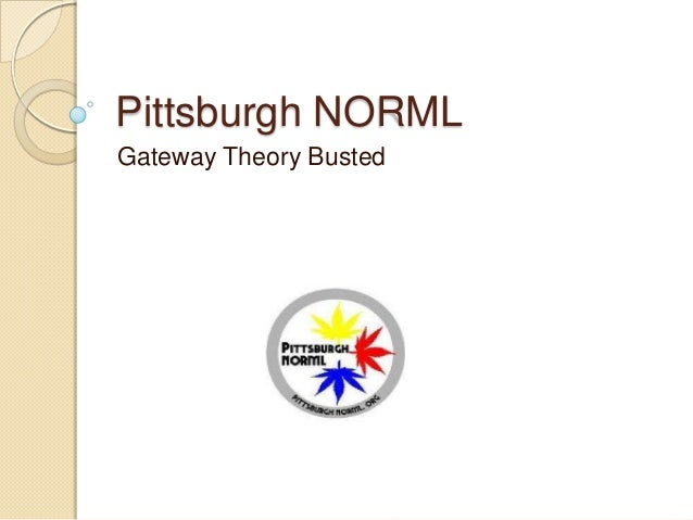 Pittsburgh NORML Gateway Theory Busted