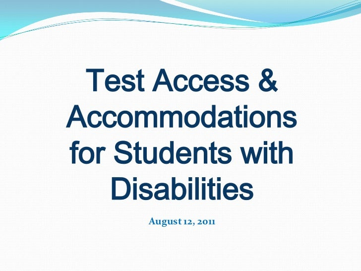 Test Access & Accommodations <br />for Students with Disabilities<br />August 12, 2011<br />