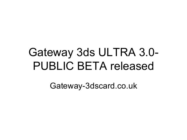 Gateway 3ds ultra 3.0 public beta released