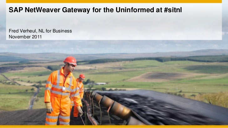 SAP NetWeaver Gateway for the Uninformed at #sitnlFred Verheul, NL for BusinessNovember 2011