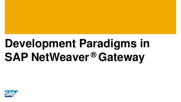 Development Paradigms inSAP NetWeaver ® Gateway