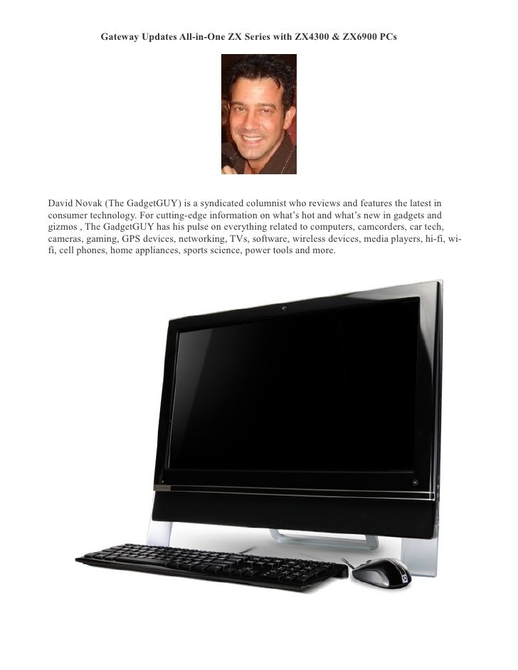 Gateway Updates All-in-One ZX Series with ZX4300 & ZX6900 PCs �     David Novak (The GadgetGUY) is a syndicated columnist ...