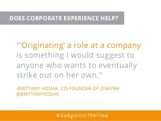 """""""'Originating' a role at a company is something I would suggest to anyone who wants to eventually strike out on her own."""" ..."""
