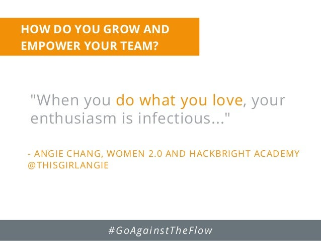 """""""When you do what you love, your enthusiasm is infectious..."""" - ANGIE CHANG, WOMEN 2.0 AND HACKBRIGHT ACADEMY @THISGIRLANG..."""
