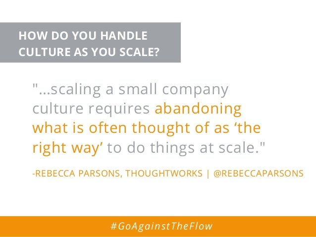 """""""…scaling a small company culture requires abandoning what is often thought of as 'the right way' to do things at scale."""" ..."""