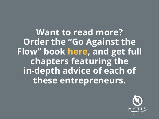 """Want to read more? Order the """"Go Against the Flow"""" book here, and get full chapters featuring the in-depth advice of each ..."""
