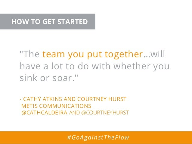 """""""The team you put together…will have a lot to do with whether you sink or soar."""" - CATHY ATKINS AND COURTNEY HURST METIS C..."""