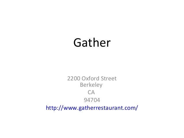 Gather 2200 Oxford Street Berkeley CA 94704 http://www.gatherrestaurant.com/