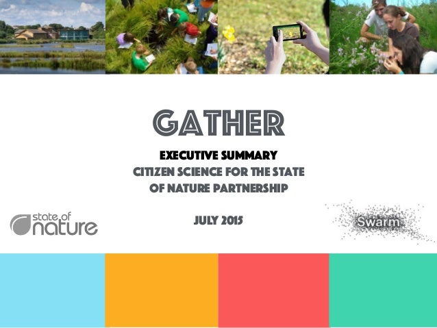 gatheR Executive summary citizen science for the state of nature partnership July 2015