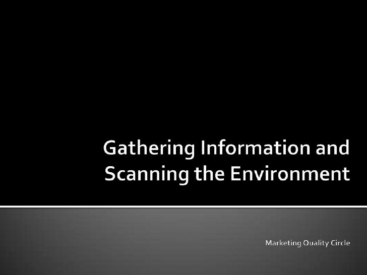 Gathering Information and Scanning the EnvironmentMarketing Quality Circle<br />