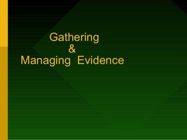 Gathering & Managing Evidence
