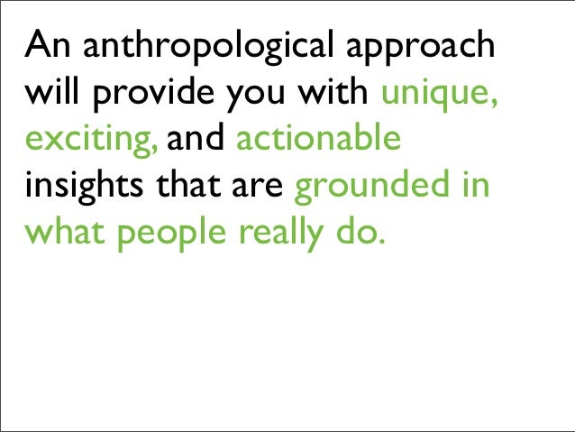 Gathering Real-World Insights with Anthropology Slide 2