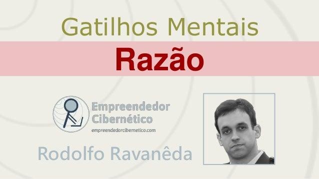 Gatilhos Mentais  Razão  Rodolfo Ravanêda  1