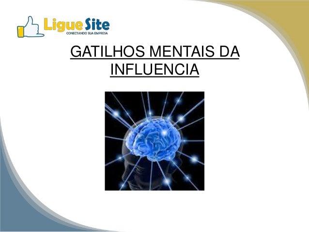 GATILHOS MENTAIS DA  INFLUENCIA