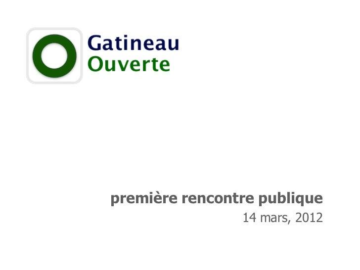 première rencontre publique                14 mars, 2012