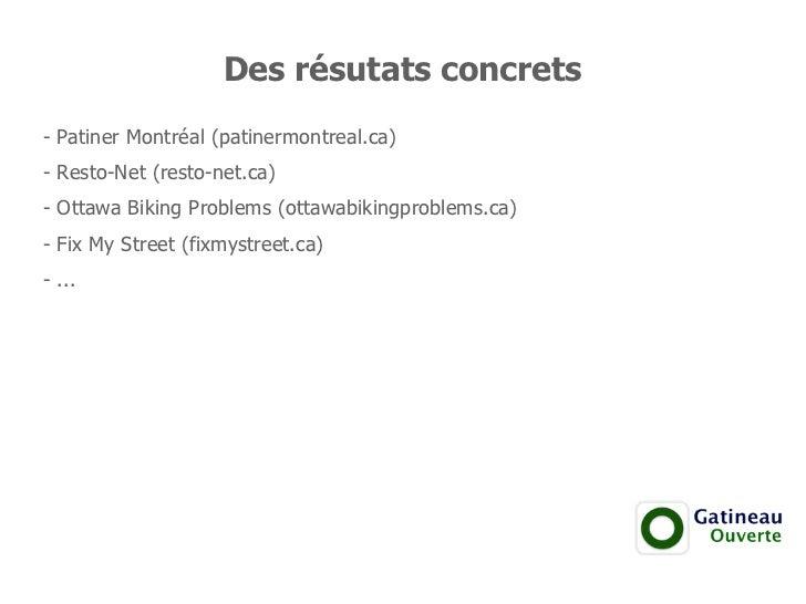 Des résutats concrets- Patiner Montréal (patinermontreal.ca)- Resto-Net (resto-net.ca)- Ottawa Biking Problems (ottawabiki...