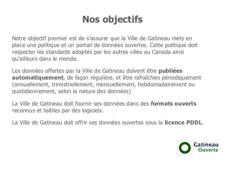 Nos objectifsNotre objectif premier est de s'assurer que la Ville de Gatineau mets enplace une politique et un portail de ...