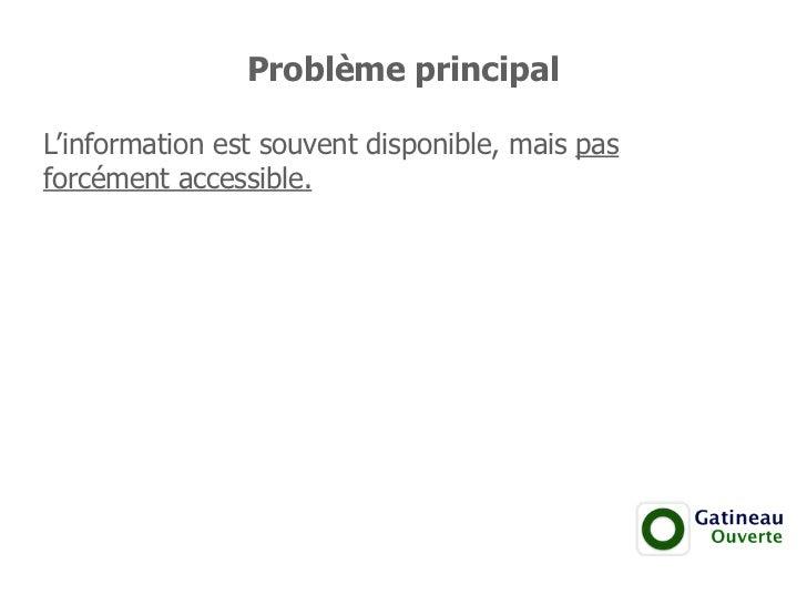 Problème principalL'information est souvent disponible, mais pasforcément accessible.