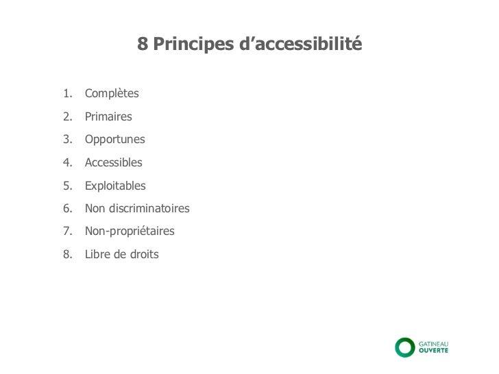 8 Principes d'accessibilité1.   Complètes2.   Primaires3.   Opportunes4.   Accessibles5.   Exploitables6.   Non discrimina...