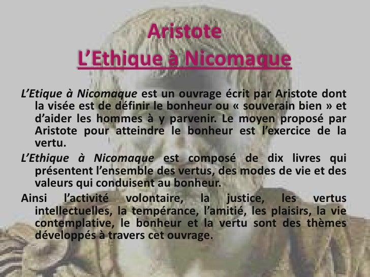 Aristote L'Ethique à Nicomaque<br />L'Etique à Nicomaque est un ouvrage écrit par Aristote dont la visée est de définir le...