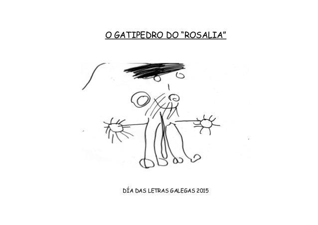 """O GATIPEDRO DO """"ROSALIA"""" DÍA DAS LETRAS GALEGAS 2015"""
