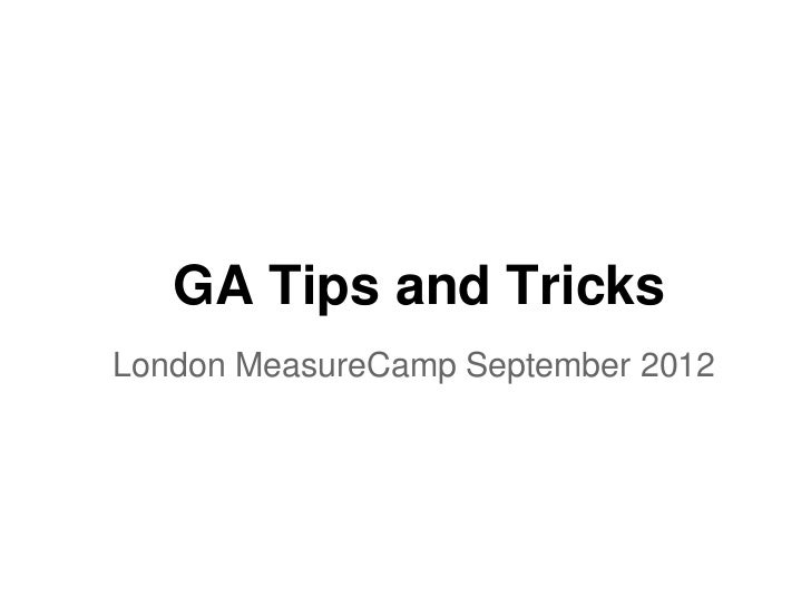 GA Tips and TricksLondon MeasureCamp September 2012