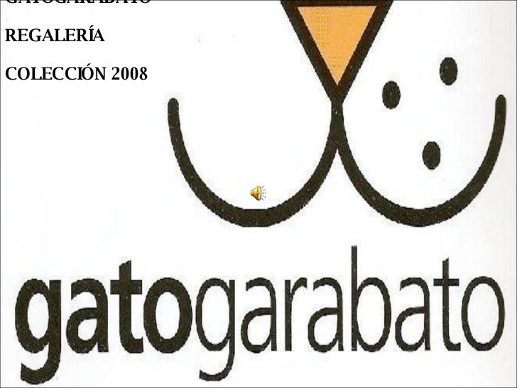 GATOGARABATO REGALERÍA  COLECCIÓN 2008