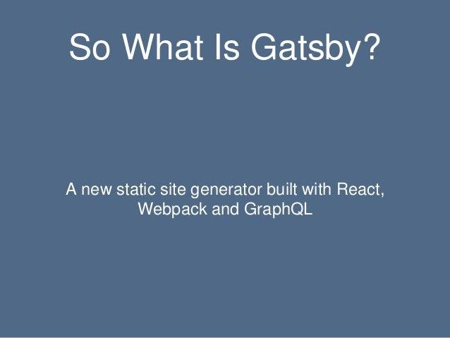 Gatsby intro Slide 3