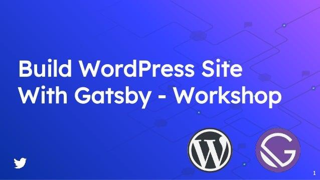 Build WordPress Site With Gatsby - Workshop 1