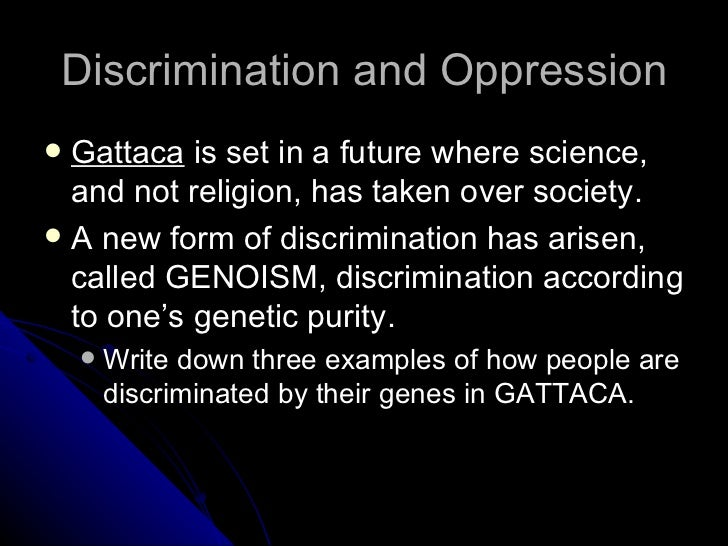 """discrimination in gattaca 4the following analysis concentrates on gattaca first to show not only how the  film discusses """"genetic discrimination"""", but also how certain simplifications are."""
