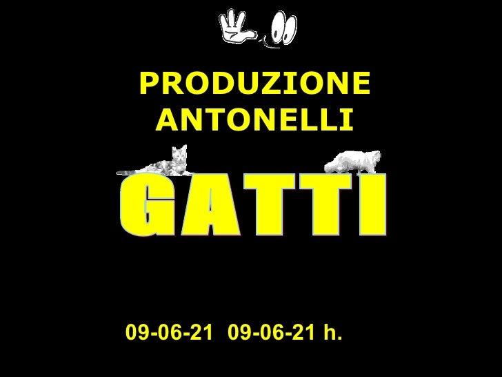 09-06-21   09-06-21  h.   PRODUZIONE  ANTONELLI GATTI