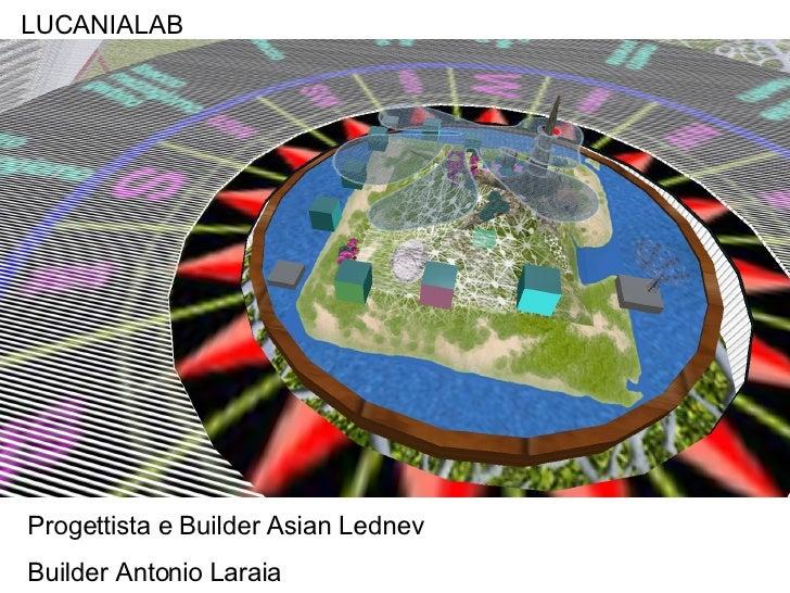LUCANIALAB Progettista e Builder Asian Lednev Builder Antonio Laraia