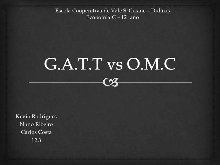Escola Cooperativa de Vale S. Cosme – Didáxis                         Economia C – 12º anoKevin Rodrigues Nuno Ribeiro Car...