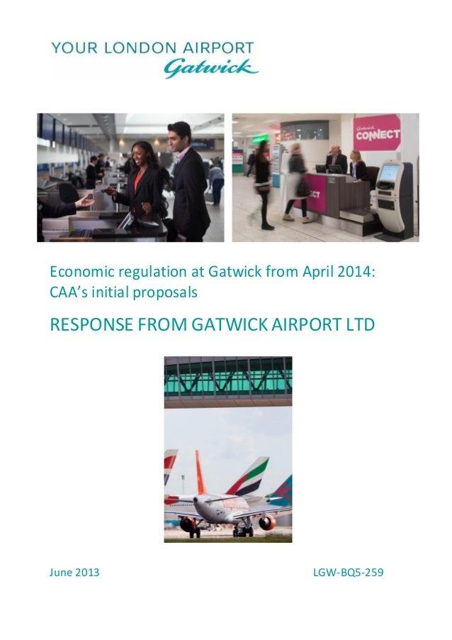 Economic regulation at Gatwick from April 2014: CAA's initial proposals RESPONSE FROM GATWICKAIRPORT LTD June 2013 LGW-BQ5...
