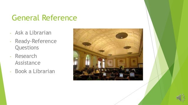 General Reference - Ask a Librarian - Ready-Reference Questions - Research Assistance - Book a Librarian