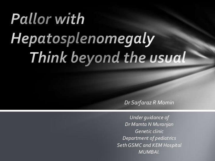 Dr Sarfaraz R Momin     Under guidance of   Dr Mamta N Muranjan       Genetic clinic  Department of pediatricsSeth GSMC an...